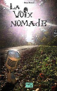 [Chronique] La voix nomade, de Brian Merrant