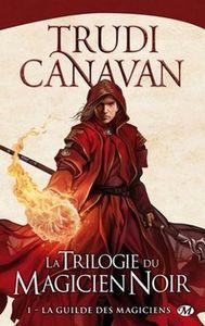 [Chronique] La trilogie du magicien noir. 1, La guilde des magiciens, de Trudi Canavan