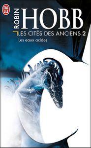 Les Cités des Anciens, Tome 2 & 3 - Robin Hobb