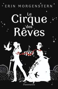 Le Cirque des Rêves - Erin Morgenstern