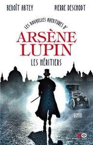 Les nouvelles aventures d'Arsène Lupin : Les héritiers - Benoît Abtey &amp&#x3B; Pierre Deschodt