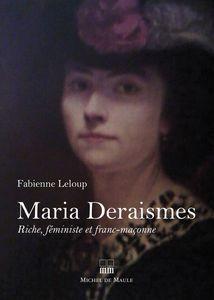 « Maria Deraismes, riche, féministe et franc-maçonne » par Fabienne Leloup