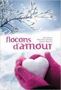 Flocons d'amour - John Green, Maureen Johnson, Lauren Myracle