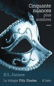 Cinquante nuances plus sombres de Grey - E.L. James