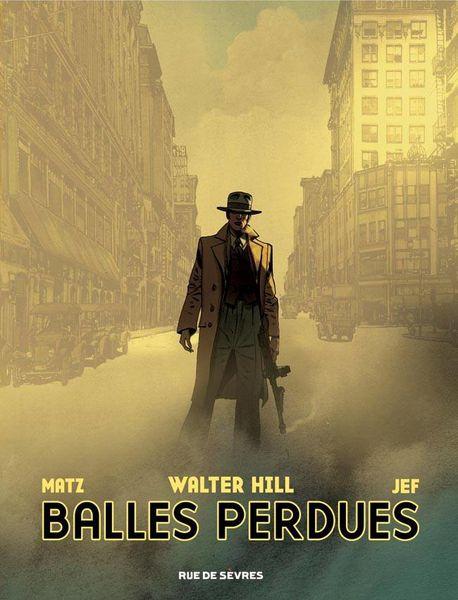 Balles Perdues - Jef, Matz, Walter Hill