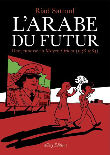 L'arabe du futur - Riad Sattouf