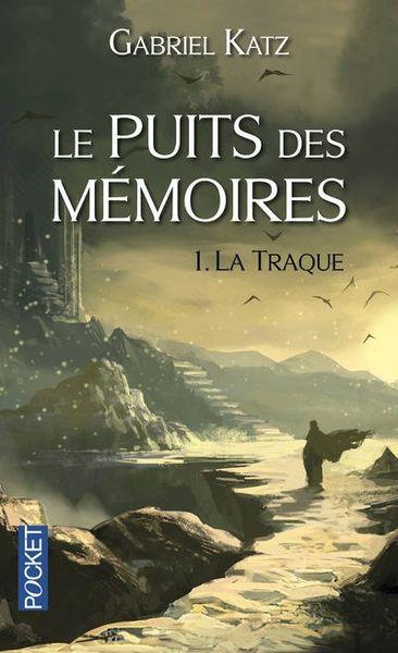 Le Puits des Mémoires T1 : La Traque - Gabriel Katz