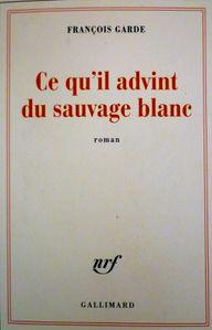 Ce Qu'il Advint Du Sauvage Blanc : qu'il, advint, sauvage, blanc, Qu'il, Advint, Sauvage, Blanc, François, Garde, Chicha