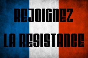 Appel au peuple de France : ENTRONS EN RESISTANCE ! - Résistance