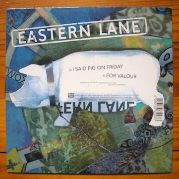 Eastern Lane - I Said Pig On Friday