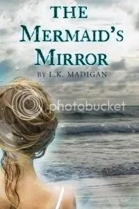 The Mermaid's Mirror - L.K. Madigan
