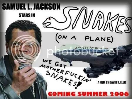 Snakes! Motherfuckin SNAKES! On a PLANE!