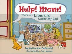 Help! Mom! There are Liberals Under My Bed!