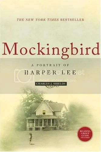 Mockingbird: A Portrait of Harper Lee by Charles J. Shields