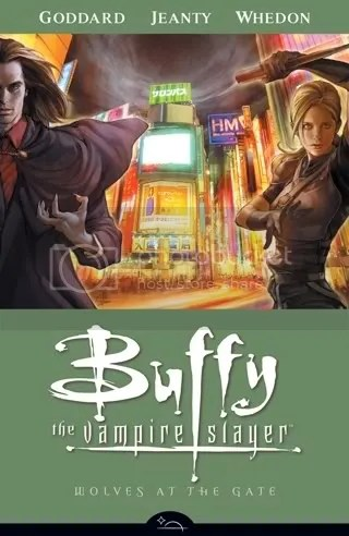 Buffy the Vampire Slayer: Wolves at the Gate by Joss Whedon
