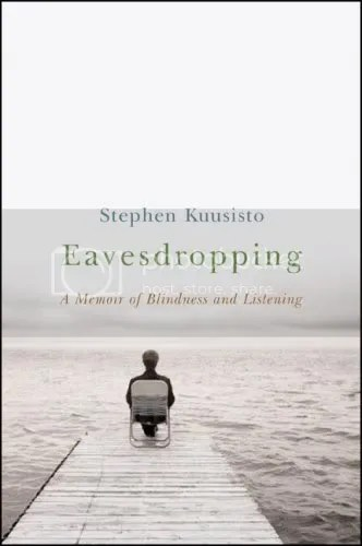 Eavesdropping: A Memoir of Blindness