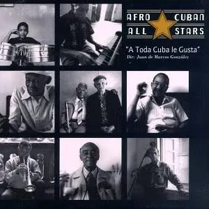 Afro Cuban All Stars - A toda Cuba le gusta
