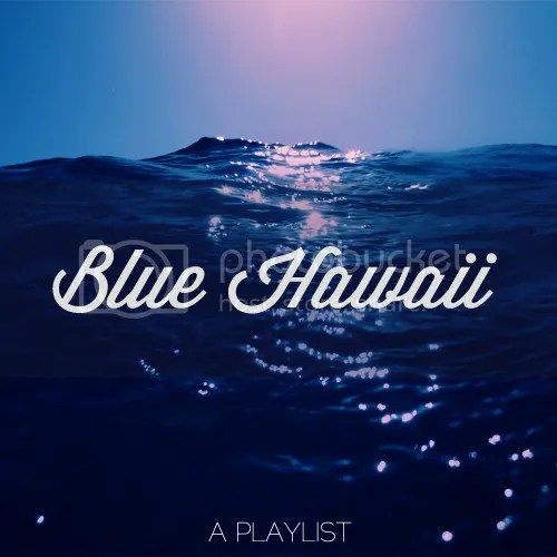 Blue Hawaii Playlist