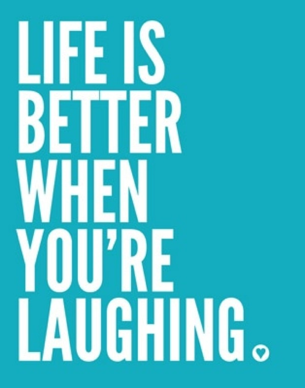 Life Better When You Laugh