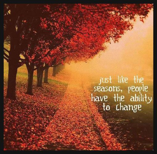 Just like the seasons, people have the ability to change. Picture Quote #1