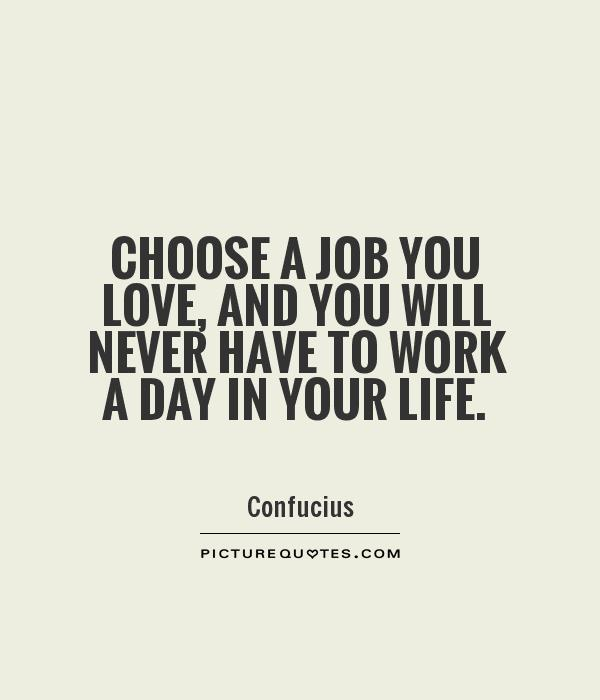 Love Your Job Quotes. QuotesGram