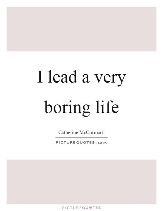 Boring Life Quotes : boring, quotes, Boring, Picture, Quotes