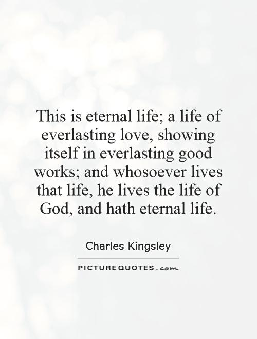 Quotes About Eternal Love : quotes, about, eternal, Eternal, Life;, Everlasting, Love,, Showing, Itself..., Picture, Quotes
