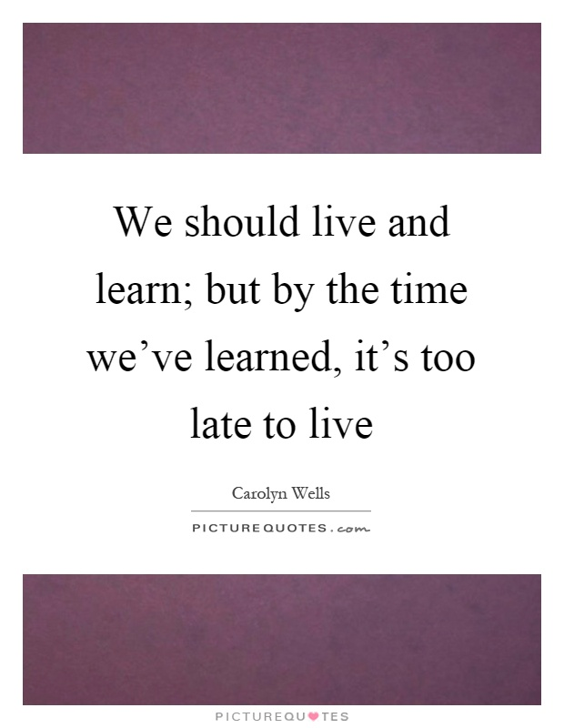 Quotes We Live And Learn