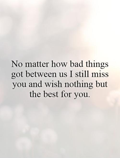 I wish you nothing but the best quotes