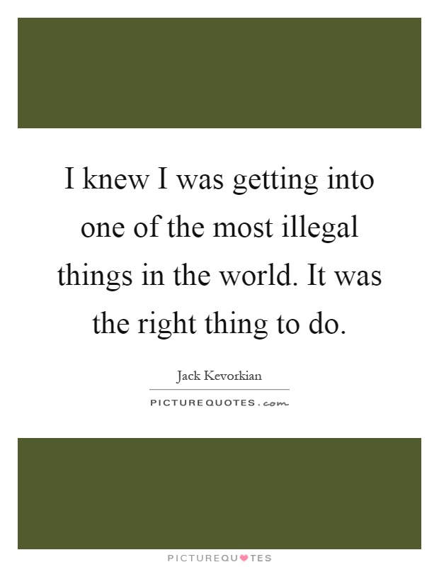 Illegal Things To Do : illegal, things, Getting, Illegal, Things, The..., Picture, Quotes