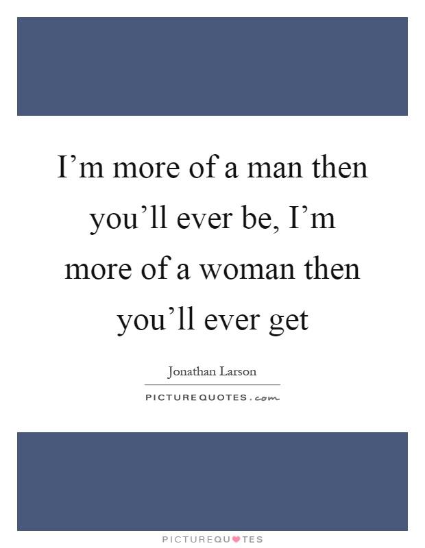 Im I Know Get I If Be I I Ll What Want Dont Dont Mad It Woman