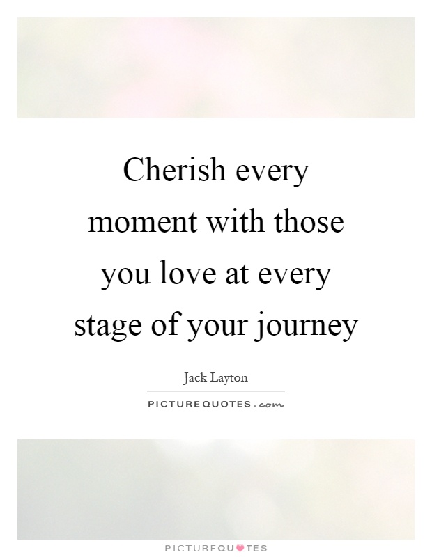 Cherish Moments Quotes : cherish, moments, quotes, Cherish, Quotes, Sayings, Picture
