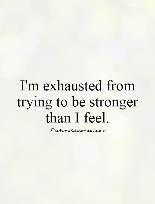 Mentally Tired Quotes : mentally, tired, quotes, Exhausted, Quotes, Sayings, Picture