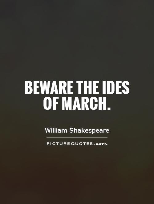 Beware Ides March Quote