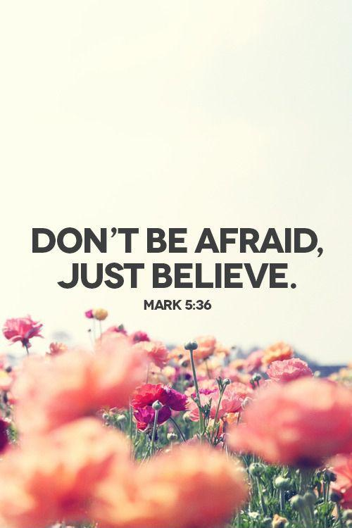 Image result for Don't be afraid. Just believe.