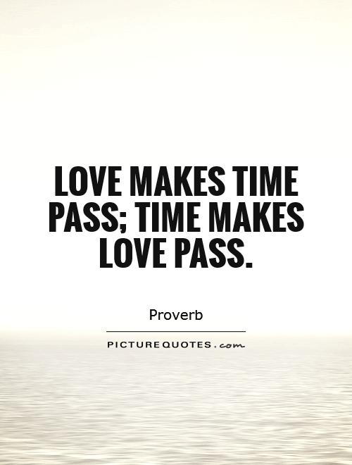 Quotes On Time Pass : quotes, Makes, Pass;, Picture, Quotes