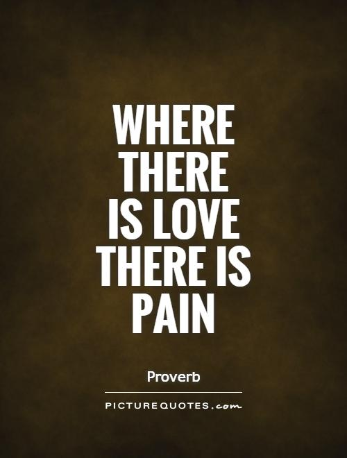 Lovepain Quotes : lovepain, quotes, Where, There, Picture, Quotes