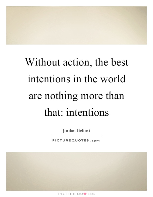 Image result for sayings about the best of intentions