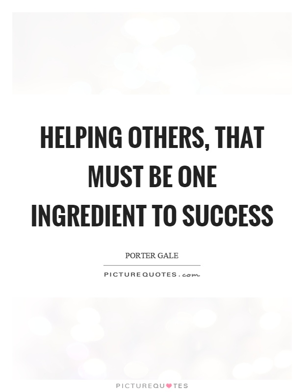 Quote Helping Others : quote, helping, others, Helping, Others,, Ingredient, Success, Picture, Quotes