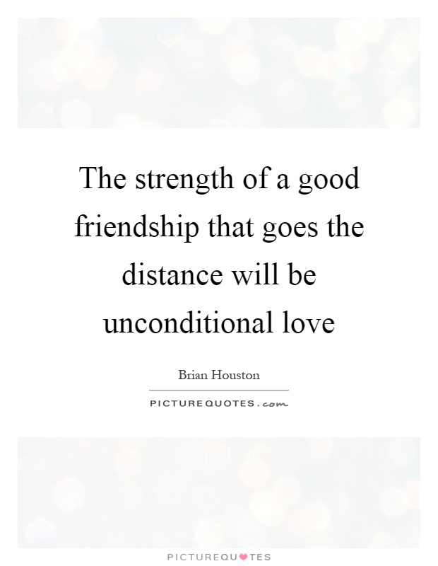 Unconditional Friendship Quotes : unconditional, friendship, quotes, Strength, Friendship, Distance, Be..., Picture, Quotes