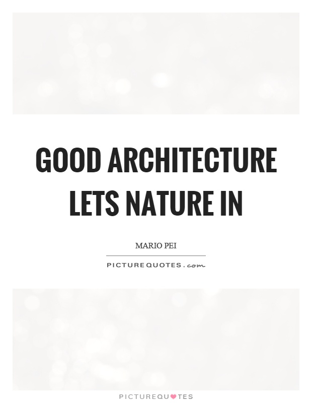 Architecture And Nature Quotes Sayings Architecture And Nature Picture Quotes
