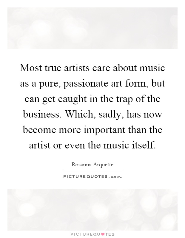 Trap Music Quotes : music, quotes, Artists, About, Music, Pure,, Passionate, Art..., Picture, Quotes