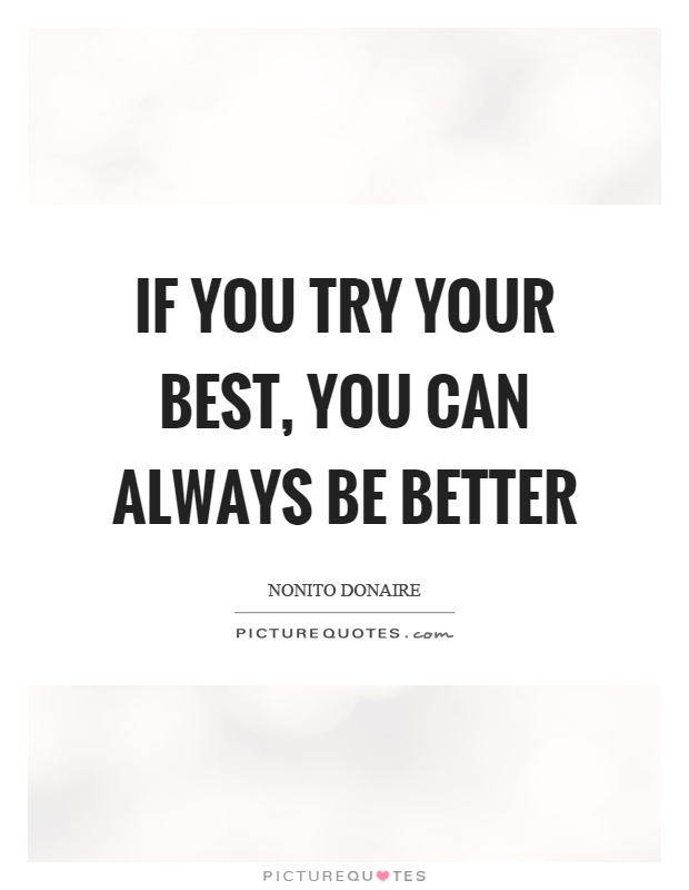 Try Your Best Quotes & Sayings  Try Your Best Picture Quotes