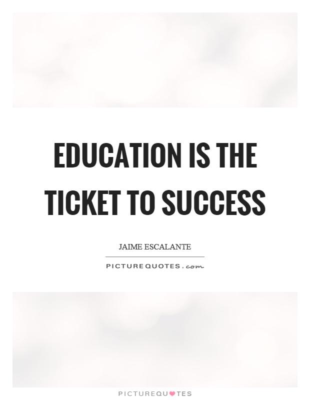 Success Education Quotes : success, education, quotes, Education, Ticket, Success, Picture, Quotes