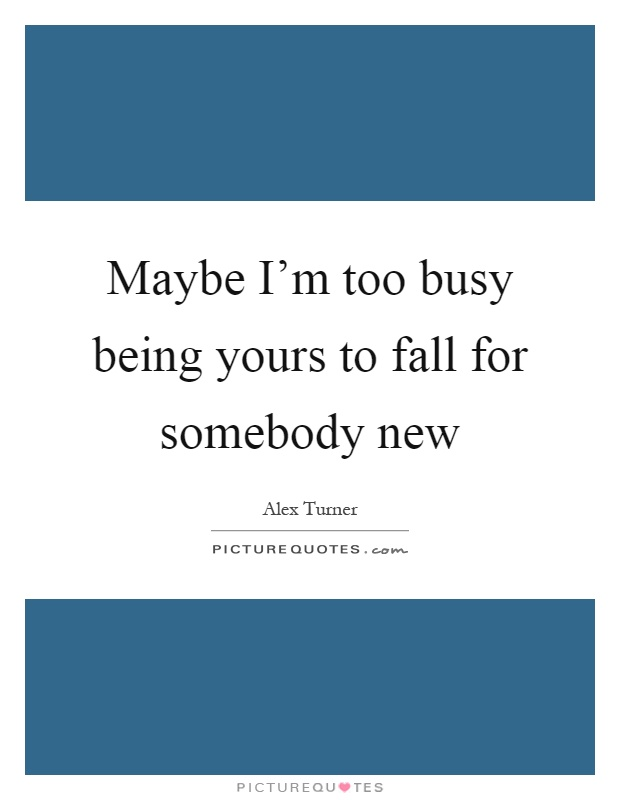 Too Busy Being Friends Quotes Image