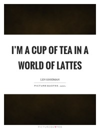 A Cup Of Tea Quotes | www.pixshark.com - Images Galleries ...