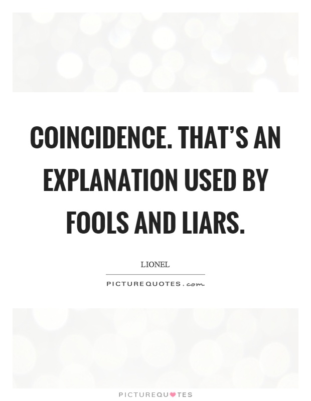 Image result for no coincidence quotes