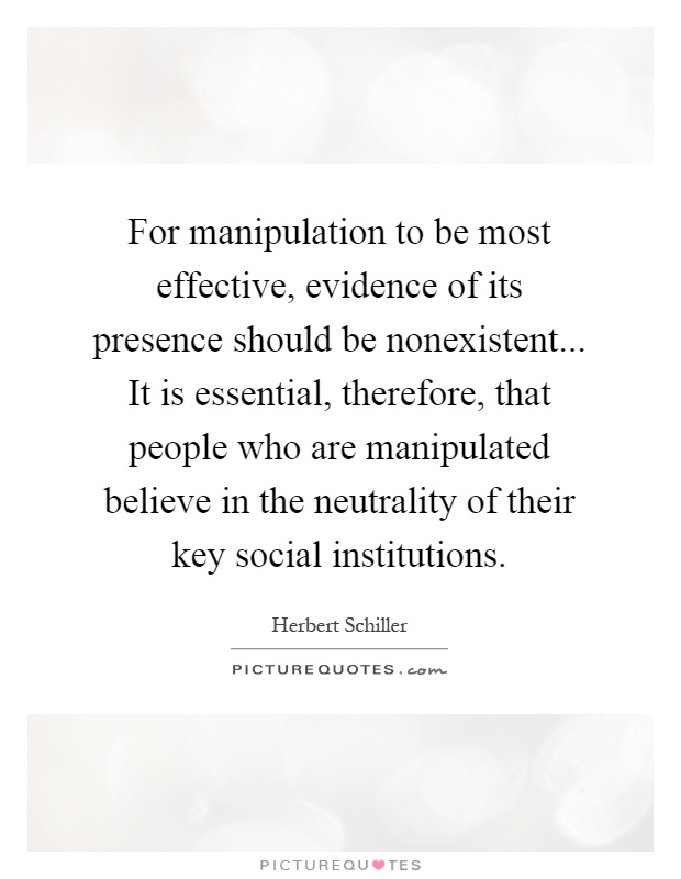 Quote On Manipulation : quote, manipulation, Manipulation, Effective,, Evidence, Presence..., Picture, Quotes