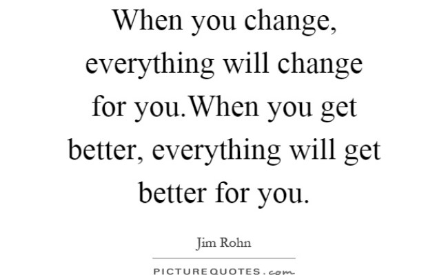 When You Change Everything Will Change For You When You Get Picture Quotes