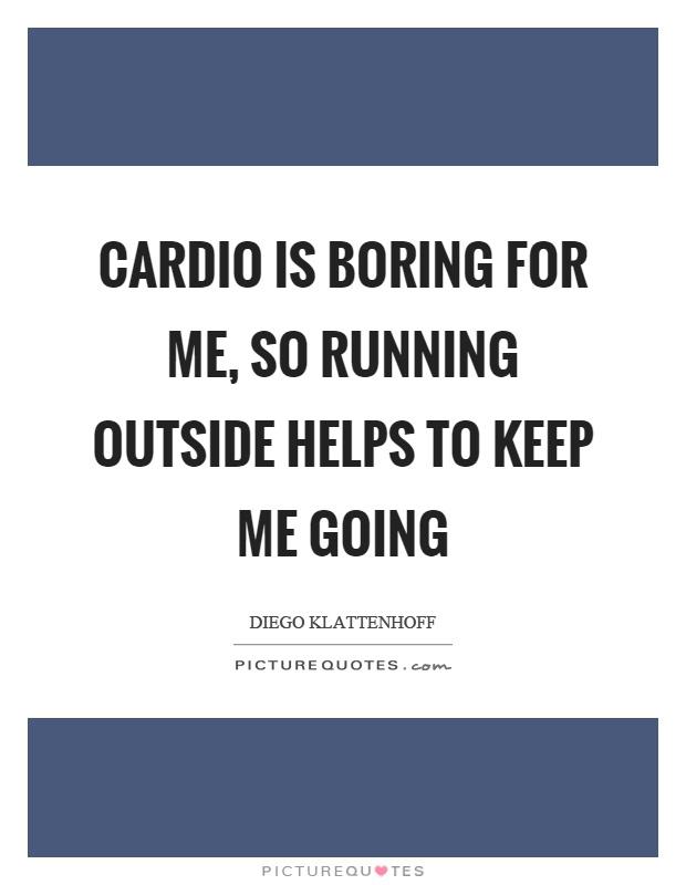 Cardio Quotes Cardio Sayings Cardio Picture Quotes